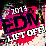 2013 EDM Lift Off!