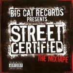 Street Certified: The Mixtape