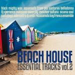 Beach House: Essential Tracks Vol 2