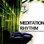 Meditation Rhythms: Relaxing Deep House Grooves