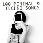 100 Minimal & Techno Songs