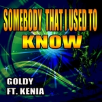 Somebody That I Used To Know (Kenia)