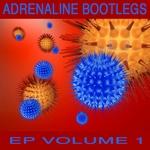 Adrenaline Bootleg EP1
