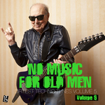 No Music For Old Men Vol 5: Dirtiest Techno Tunes