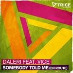 Somebody Told Me (En Route)