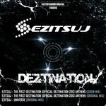 The First Deztination (Official 2013 Anthem)