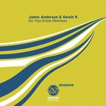 ANDERSON, Jamie/OWAIN K - Do You Know (remixes: includes exclusive track) (Front Cover)