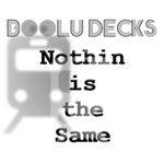 BOOLU DECKS - Nothin Is The Same (Back Cover)