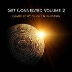 Get Connected Volume 2 (compiled by DJ Kali & Injection)