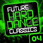 Future Hard Dance Classics Vol 4