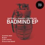 BAITFACE/DEAFBLIND/KONVEX - Badmind EP (Front Cover)