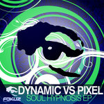 DYNAMIC/BLADE/PIXEL - Soul Hypnosis EP (Front Cover)