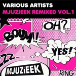 Mjuzieek Remixed Vol 1