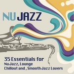 Ultimate Nu Jazz Sounds (35 Essentials For Nu Jazz & Lounge & Chillout & Smooth Jazz Lovers)