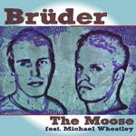 BRUDER feat MICHAEL WHEATLEY - The Moose (Front Cover)