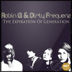 ROBIN G/DIRTY FREQUENZ - The Expiration Of Generation (Front Cover)