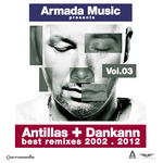 Antillas & Dankann Best Remixes 2002-2012 Vol 3