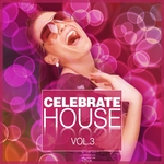 Celebrate House Vol 3