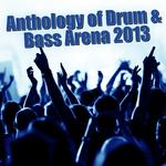 Anthology Of Drum & Bass Arena 2013