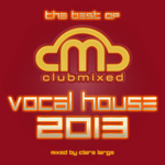 The Best Of Clubmixed Vocal House 2013 (unmixed tracks)