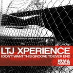 LTJ XPERIENCE - I Don't Want This Groove To Ever End (Front Cover)