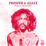 PROSPER & AZAXX feat WOODHEAD - Prince Is Not Dead EP (Front Cover)