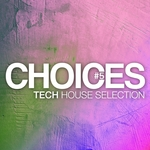Choices: Tech House Selection #5