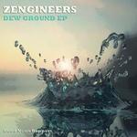 ZENGINEERS - Dew Ground EP (Front Cover)
