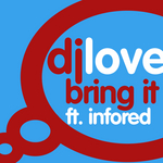 DJ LOVE feat INFORED - Bring It (Front Cover)