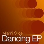 MIAMI SLICE - Dancing EP (Front Cover)