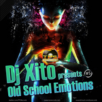 DJ XITO - Old School Emotions (Front Cover)