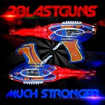 2BLASTGUNS - Much Stronger (Front Cover)