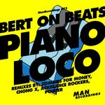 BERT ON BEATS - Piano Loco (Front Cover)