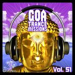 Goa Trance Missions Vol 51: Best Of Psytrance Techno Hard Dance Progressive Tech House Ambient