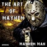 The Art Of Mayhem