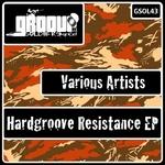 Hardgroove Resistance EP