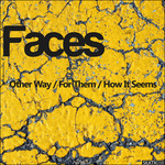 FACES - Other Way/For Them/How It Seems (Front Cover)