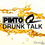PINTO (CA) vs Q - Drunk Talk (Front Cover)