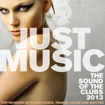 Just Music 2013 The Sound Of The Clubs (Top Rotation In Future Dance Trance House & Electro)