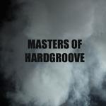 Masters Of Hardgroove