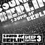 Sound Of Berlin Deep Edition Vol 3