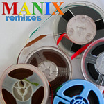 Reinforced Presents Manix (remixes)