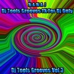 DJ Tools Grooves Vol 3 (DJ Tools Grooves Fx for DJ Only)