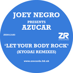 NEGRO, Joey presents AZUCAR - Let Your Body Rock (Kyodai remixes) (Front Cover)