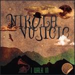 VUJICIC, Nikola - I Walk In (Front Cover)