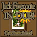 Jack Fivecoate In Dub