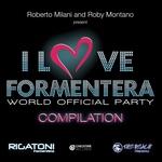 Roberto Milani & Roby Montano Presents I Love Formentera Compilation