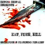SKULLFUCK3R - Eat Fuck Kill (Front Cover)