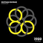 Don't Leave (remixes)