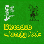 DISCODUB - Swanky Soul (Front Cover)